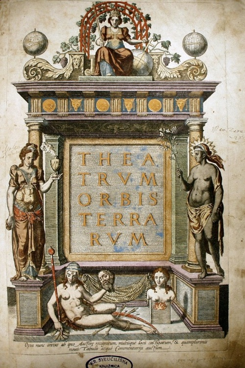 Theatrum Orbis Terrarum Title Page Source: Wikimedia Commons
