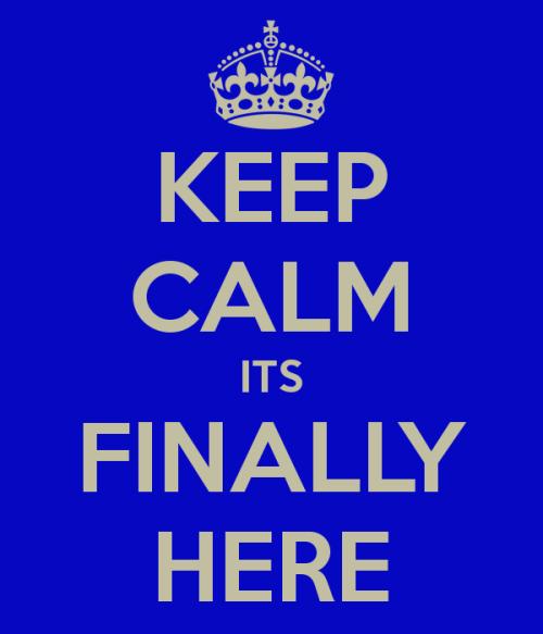 keep-calm-its-finally-here-6